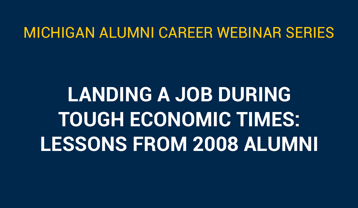 Landing a Job During Tough Economic Times: Lessons from 2008 Alumni